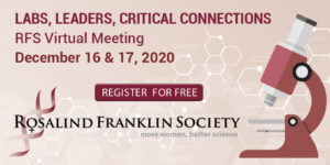 Rosalind Franklin Society Presents Labs, Leaders, Critical Connections @ Virtual Event